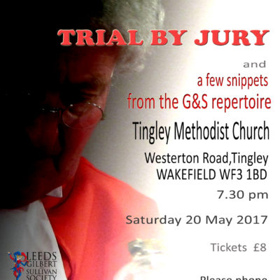 Trial By Jury - Tingley Methodist Church, Saturday 20th May 2017